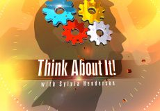 Think About it! with Sylvia Henderson