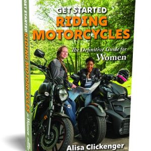 Get Started Riding Motorcycles: The Definitive Guide for Women